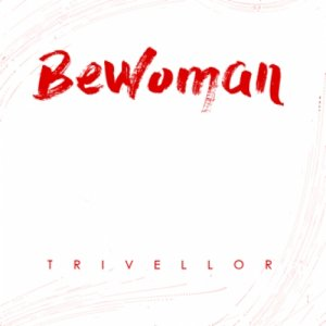 album BeWoman - Trivellor