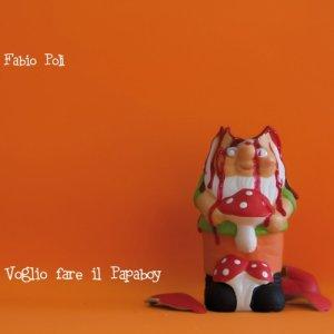album Voglio fare il papaboy (EP) - Fabio Poli