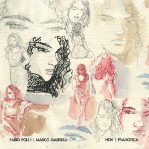 album Non è Francesca/Non piove più (single) - Fabio Poli
