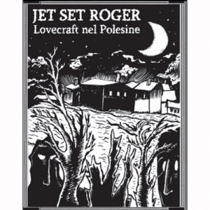 album Lovecraft nel Polesine - Jet Set Roger