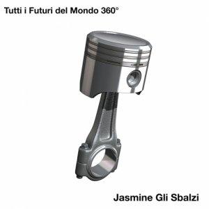 album Tutti i Futuri del Mondo 360° - Jasmine gli Sbalzi