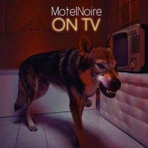 album On Tv - MotelNoire
