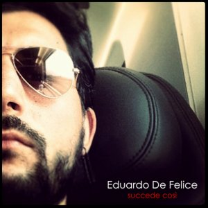 Eduardo De Felice Succede così - singolo copertina