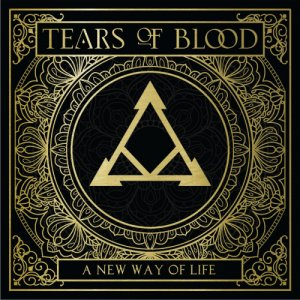 album A new way of life - Tears of Blood