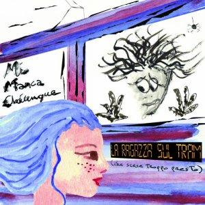 album La ragazza sul tram (che scese troppo presto) - Mi Manca Chiunque