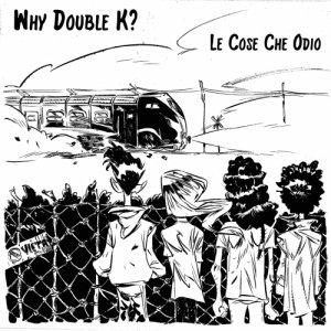 album Le cose che odio - Why Double K ?