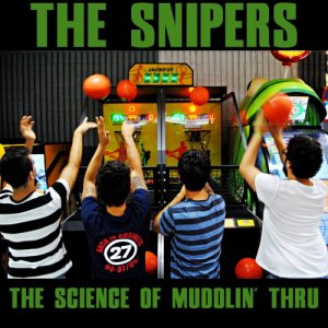 album The science of muddlin' thru - The Snipers