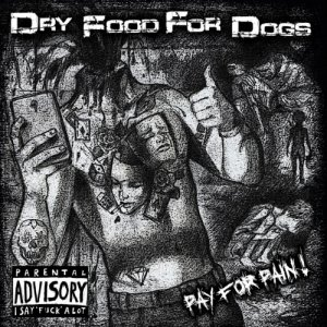 album Pay for pain - dryfoodfordogs