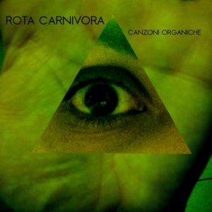 album Canzoni Organiche - Rota Carnivora