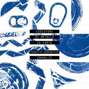 album Progetto generativo - Esecutori di Metallo su Carta