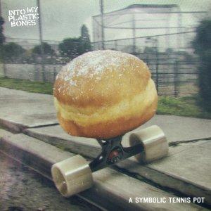 album A Symbolic Tennis Pot - Into My Plastic Bones