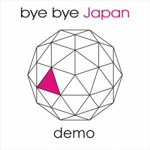 Bye Bye Japan demo copertina
