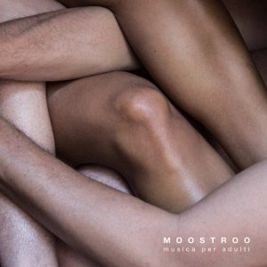 album Musica per adulti - MOOSTROO