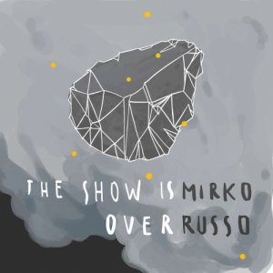 album The show is over - Mirko Russo