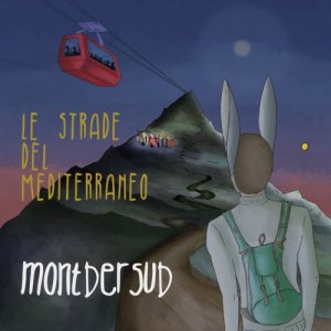 album MontDerSud - Le Strade del Mediterraneo