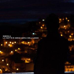 album La notte è meno nera dell' uomo - SIBIRKA