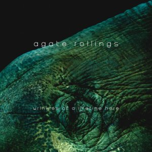 album Wrinkles of a lifetime here (ep) - Agate Rollings