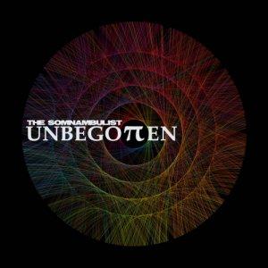 album Unbegotten - THE SOMNAMBULIST