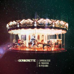 album L'Apocalisse ci troverà in pigiama - La Gerberette