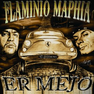 album Er Mejo 1997-2010 - Flaminio Maphia