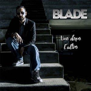 album Uno dopo l'altro - Blade Skillzone Records