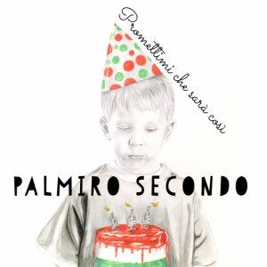 Palmiro Secondo Promettimi che sarà così copertina
