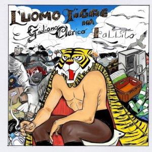 album L'UOMO TIGRE HA FALLITO - giulianoclerico2