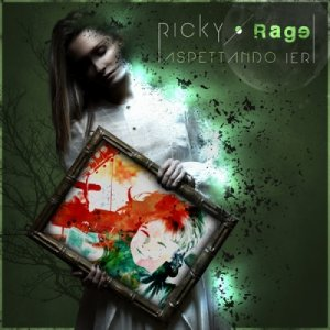 album Aspettando Ieri - Ricky Rage
