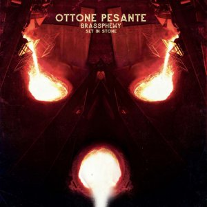 album Brassphemy Set in Stone - Ottone Pesante