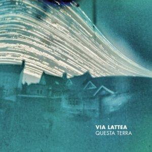 album Questa Terra - Via Lattea