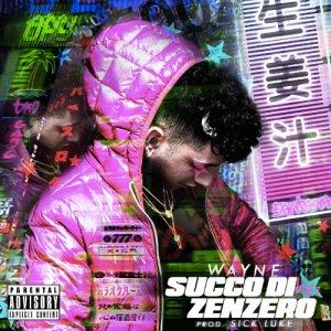 album Wayne - Succo di zenzero - Dark Polo Gang