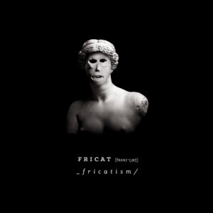album Fricatism - Fricat