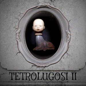 album Tetrolugosi II - Tetrolugosi
