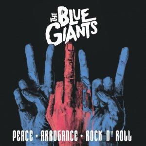 album Peace Arrogance Rock n' Roll - The Blue Giants