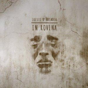 album In Rovina - I Resti d'Arcadia