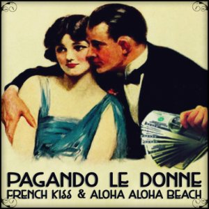 album Pagando Le Donne - French Kiss : Aloha Beach