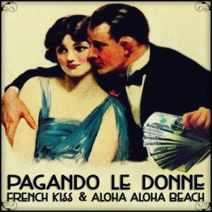 album Pagando Le Donne - French Kiss : Aloha Beach