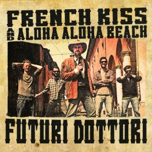 album Futuri Dottori - French Kiss : Aloha Beach