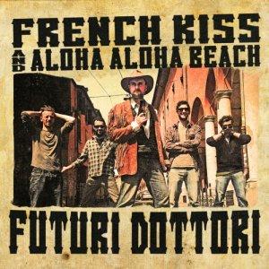 French Kiss & Aloha Aloha Beach Futuri Dottori copertina