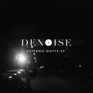 album Esterno Notte EP - Denoise
