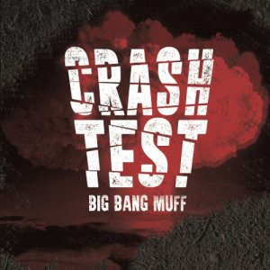 album CRASH TEST - BIG BANG MUFF