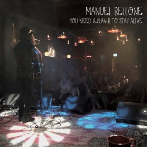 album You Need A Plan B To Stay Alive - Manuel Bellone