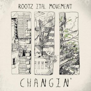 album Changin' - Rootz Ital Movement