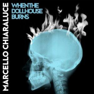 album When The Dollhouse Burns - Marcello Chiaraluce