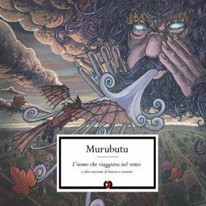 Murubutu L'uomo che viaggiava nel vento e altri racconti di brezze e correnti copertina
