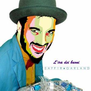 album L'ira dei buoni - Saffir Garland