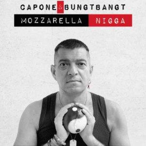 album Mozzarella Nigga - Capone & BungtBangt