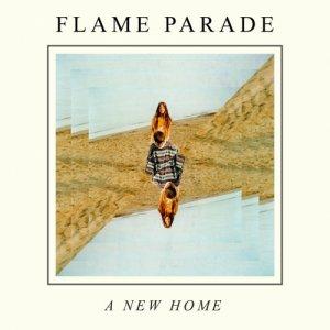 FLAME PARADE A NEW HOME copertina