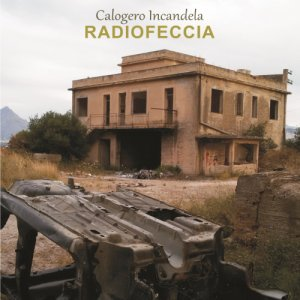 album Radiofeccia - Calogero Incandela