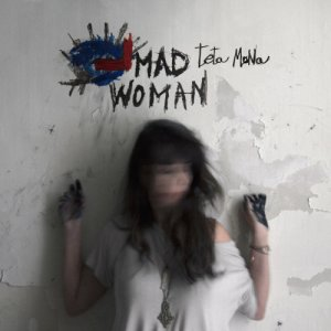 album Mad Woman - Teta Mona